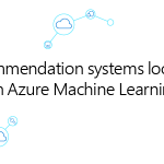 Building recommender systems with Azure Machine Learning service