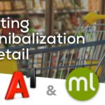 Machine Learning Fights Cannibalization in the Retail Industry