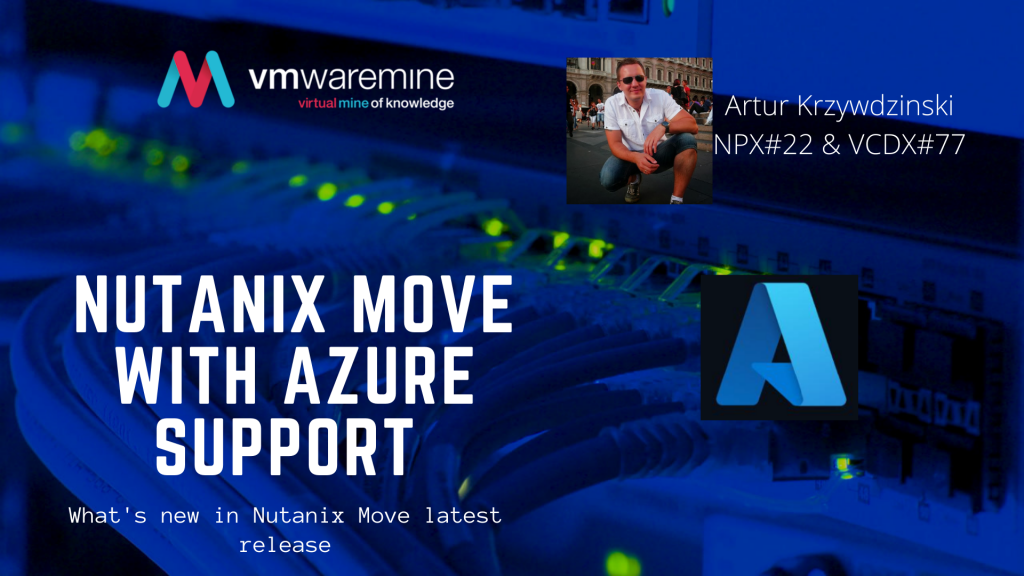 Nutanix Move version 4 with Azure support